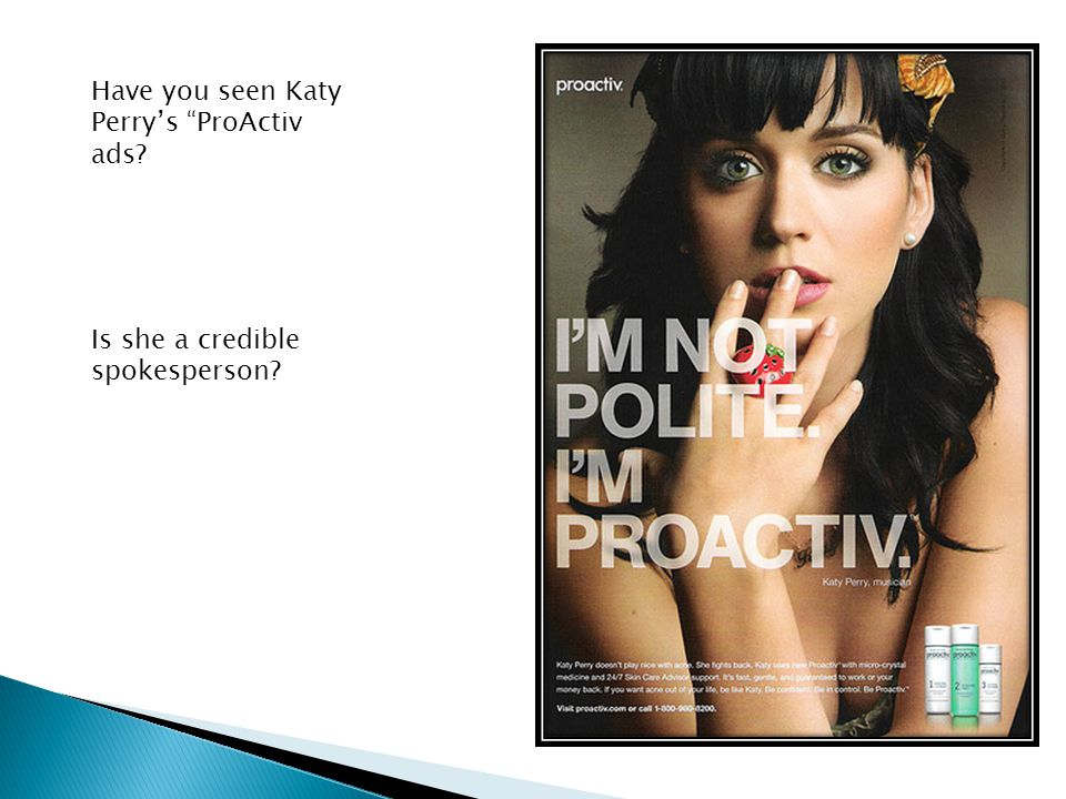 Have you seen Katy Perry's ProActiv ads Is she a credible spokesperson