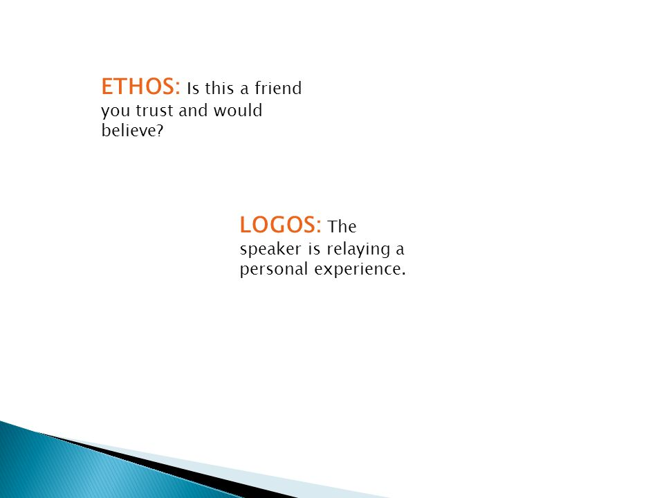 ETHOS: Is this a friend you trust and would believe.