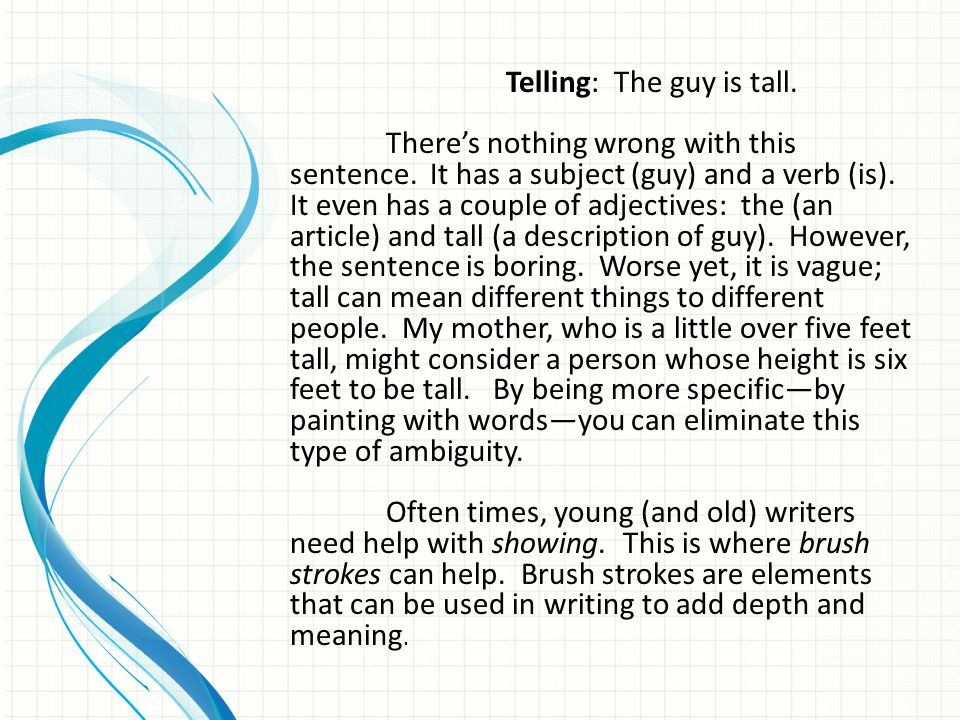 There's nothing wrong with this sentence. It has a subject (guy) and a verb (is). It even has a couple of adjectives: the (an article) and tall (a des