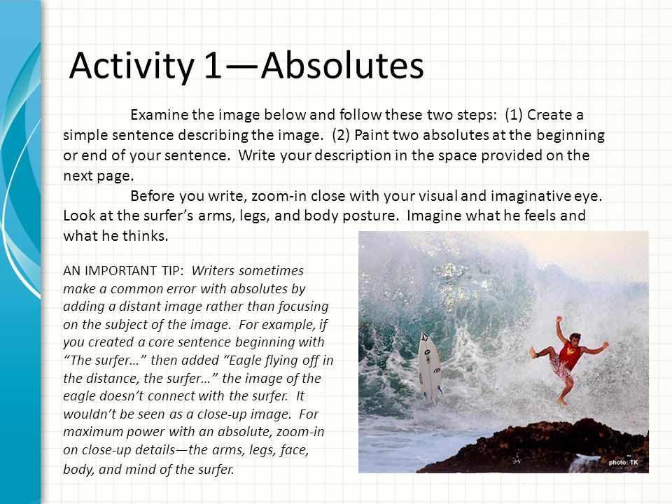 Activity 1—Absolutes Examine the image below and follow these two steps: (1) Create a simple sentence describing the image. (2) Paint two absolutes at