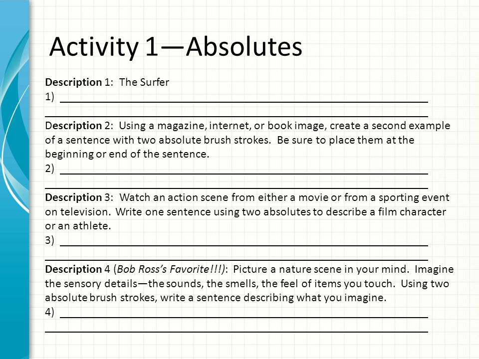 Activity 1—Absolutes Description 1: The Surfer 1) Description 2: Using a magazine, internet, or book image, create a second example of a sentence with