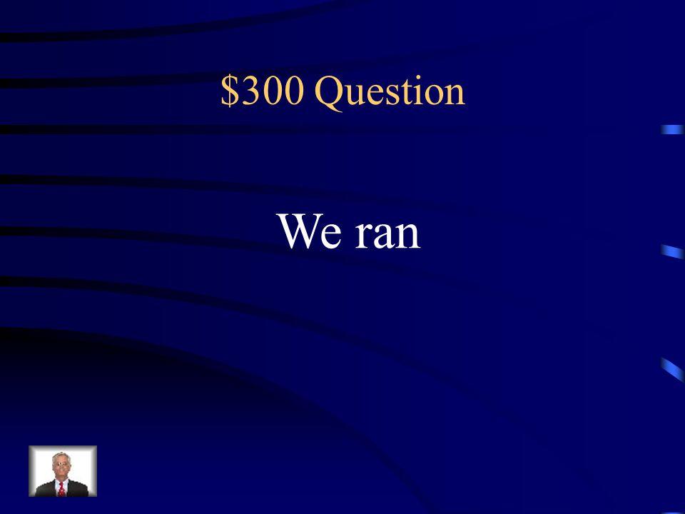 $200 Answer -í-imos -iste-isteis -ió-ieron