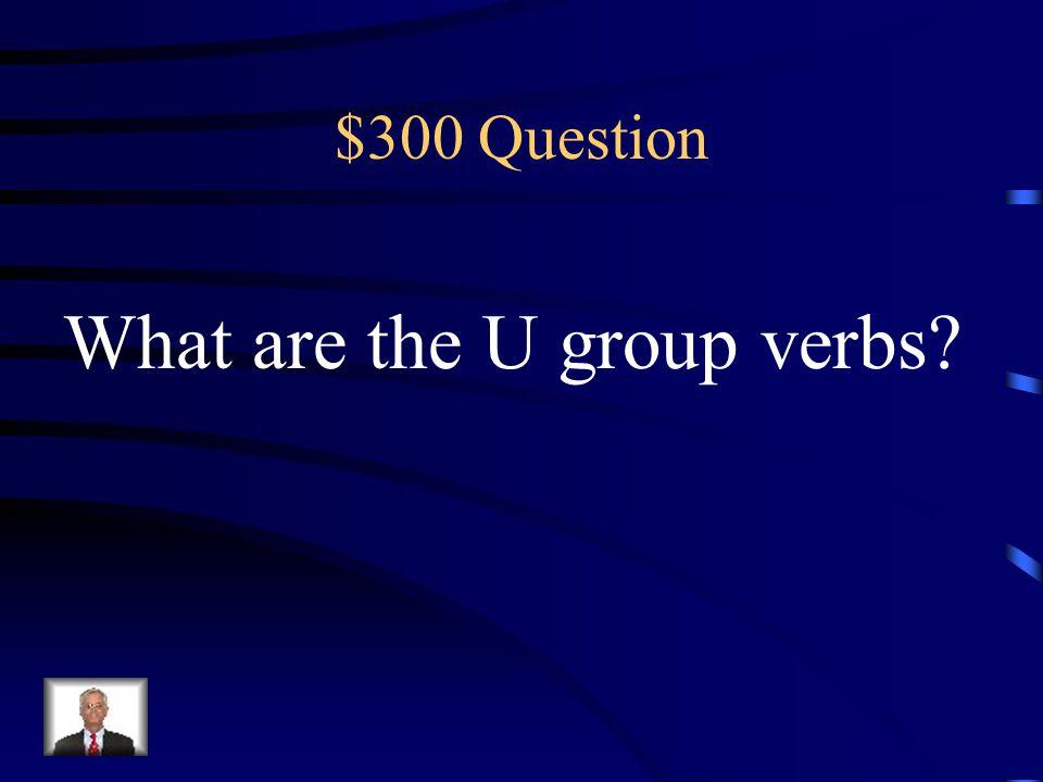 $200 Answer -e-imos -iste-isteis -o-ieron