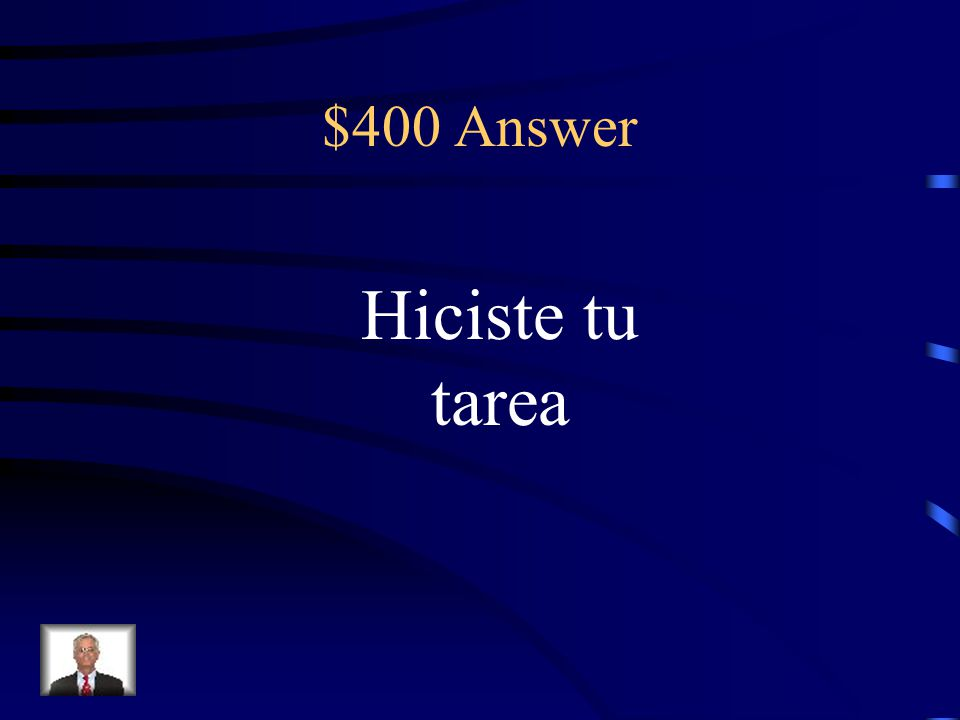 $400 Question You did your homework