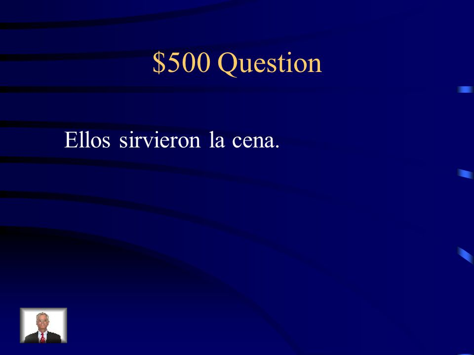 $400 Answer Pusimos la mesa.