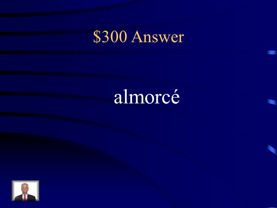 $300 Question What's the ending change for almorzar