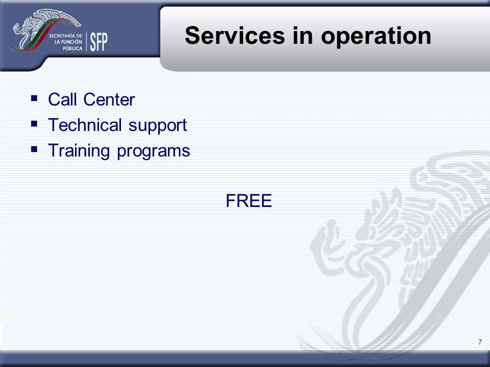 7  Call Center  Technical support  Training programs FREE Services in operation