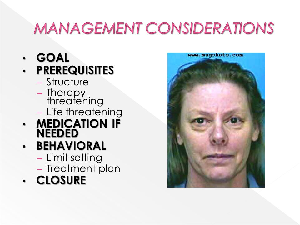 GOAL GOAL PREREQUISITES PREREQUISITES – Structure – Therapy threatening – Life threatening MEDICATION IF NEEDED MEDICATION IF NEEDED BEHAVIORAL BEHAVI