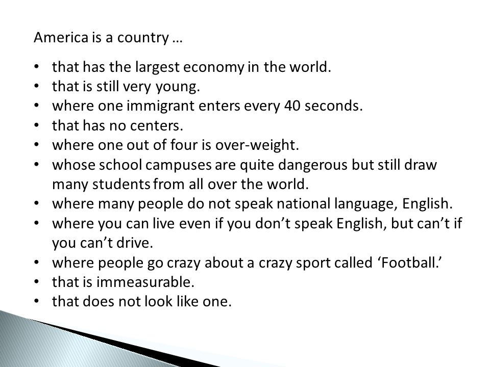 America is a country … that has the largest economy in the world.