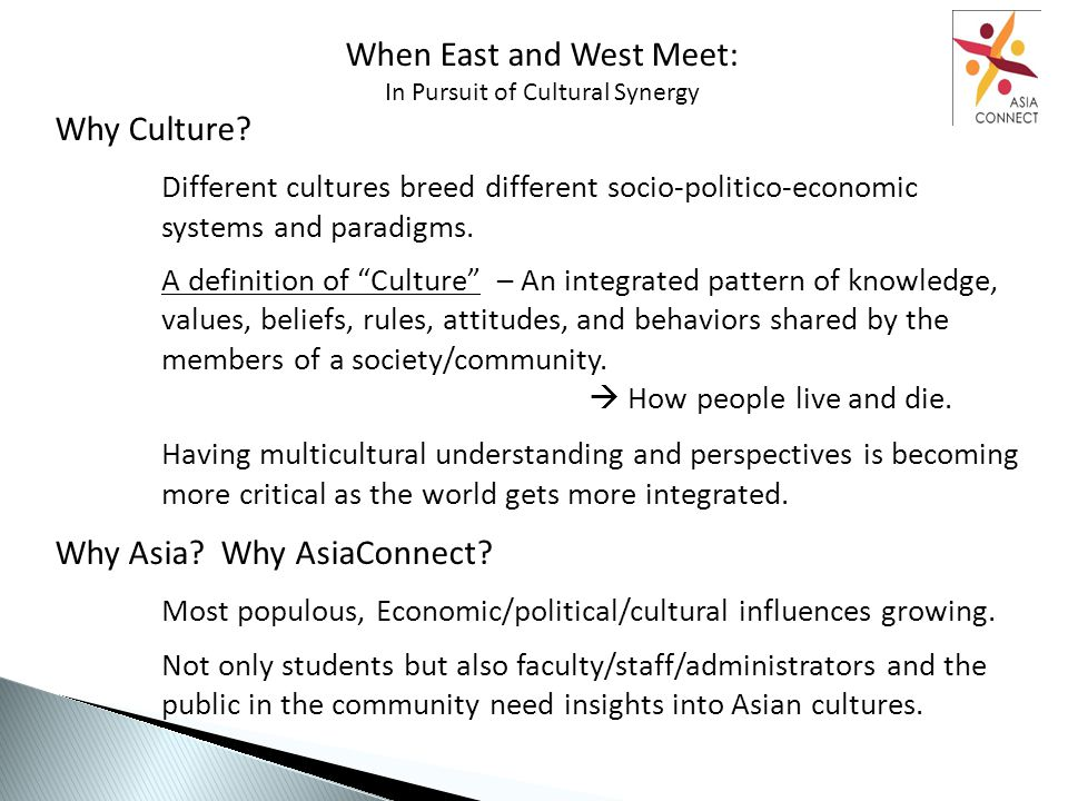 When East and West Meet: In Pursuit of Cultural Synergy Why Culture.