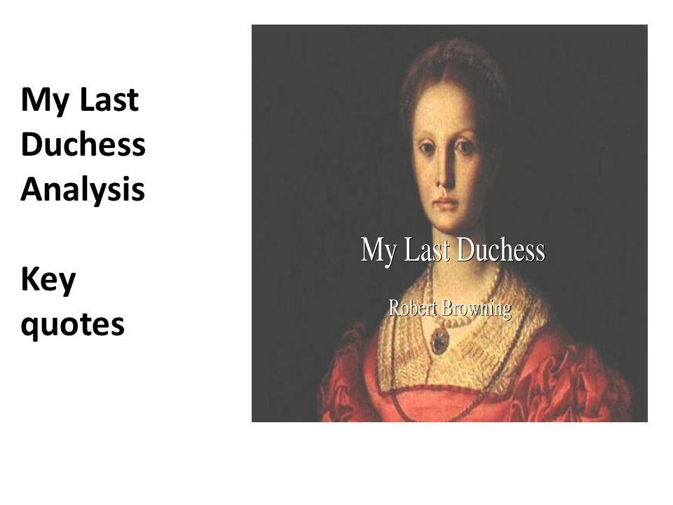 My Last Duchess Analysis Key quotes