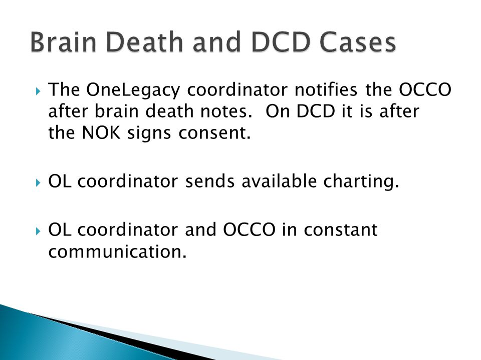  The OneLegacy coordinator notifies the OCCO after brain death notes.