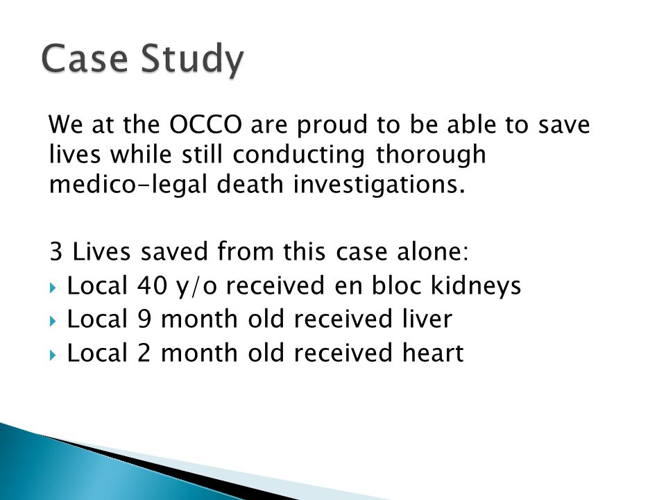 We at the OCCO are proud to be able to save lives while still conducting thorough medico-legal death investigations.