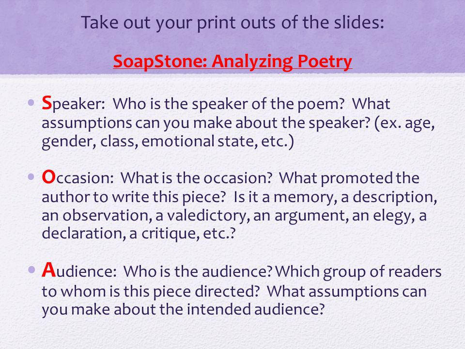 SoapStone: Analyzing Poetry P urpose: What is the speaker's purpose.