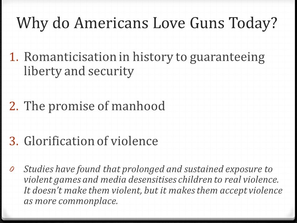 Why do Americans Love Guns Today. 1.