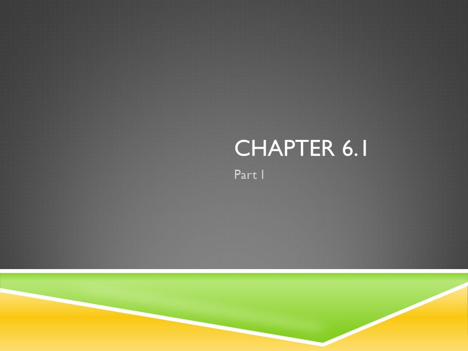 CHAPTER 6.1 Part 1