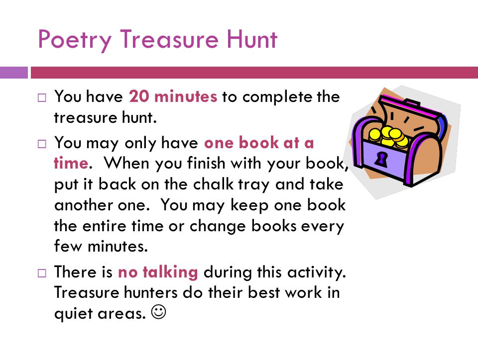 Poetry Treasure Hunt  You have 20 minutes to complete the treasure hunt.