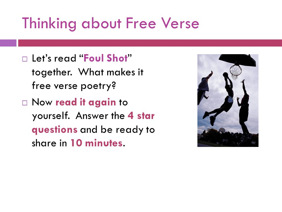 Thinking about Free Verse  Let's read Foul Shot together.
