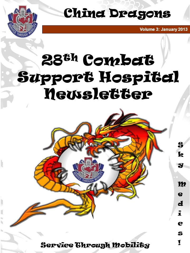 Volume 3: January 2013 28 th Combat Support Hospital Newsletter China Dragons Service Through Mobility