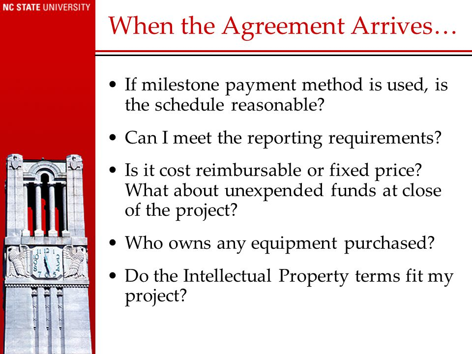 When the Agreement Arrives… If milestone payment method is used, is the schedule reasonable.