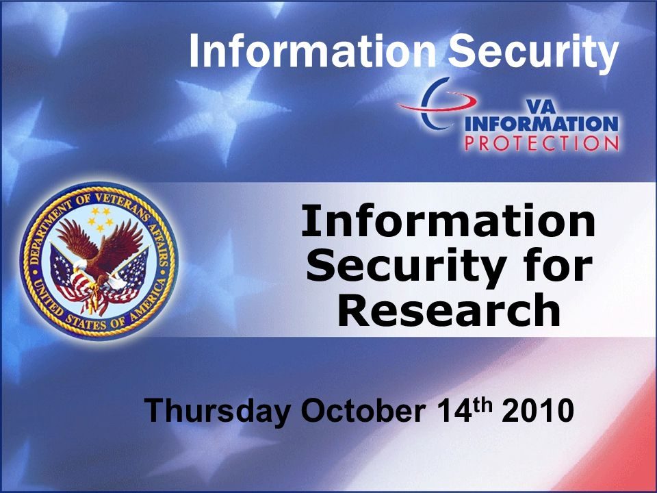 Information Security Information Security for Research Thursday October 14 th 2010