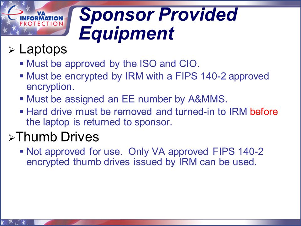 Sponsor Provided Equipment  Laptops  Must be approved by the ISO and CIO.