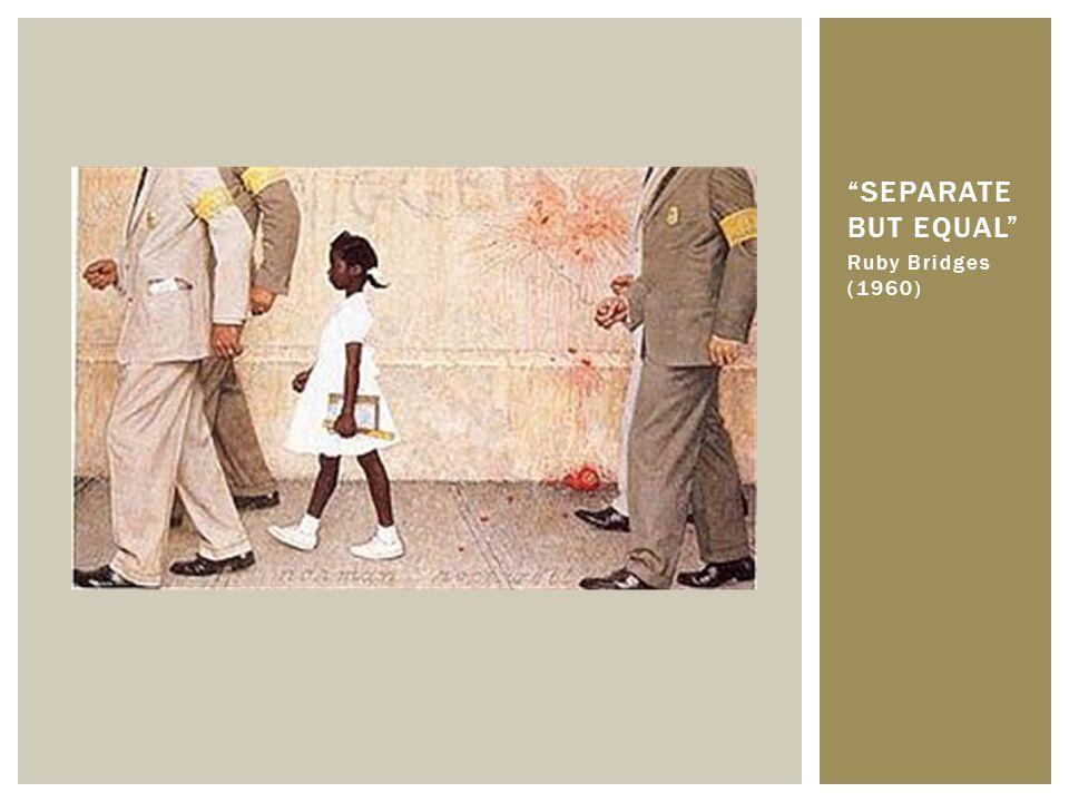 "Ruby Bridges (1960) ""SEPARATE BUT EQUAL"""