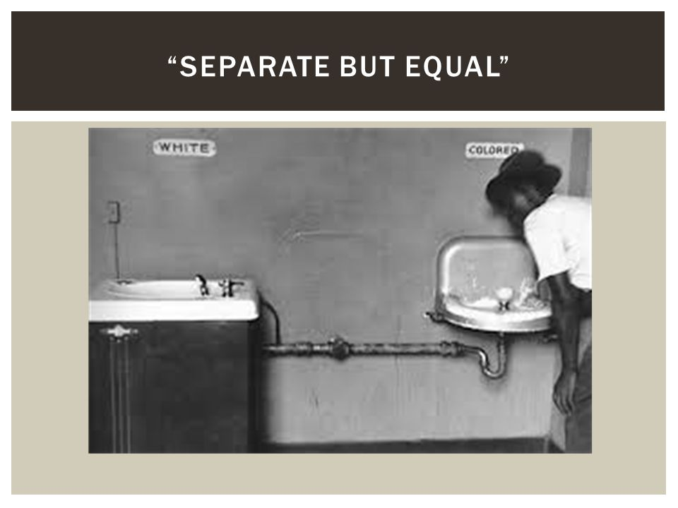 """""""SEPARATE BUT EQUAL"""""""