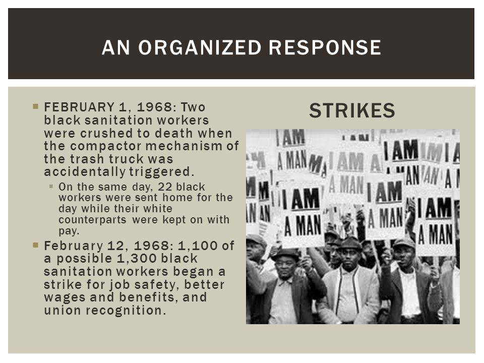  FEBRUARY 1, 1968: Two black sanitation workers were crushed to death when the compactor mechanism of the trash truck was accidentally triggered.  O