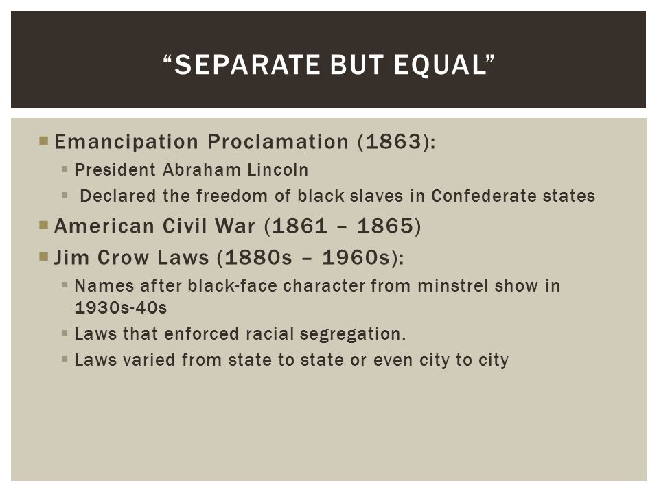  Emancipation Proclamation (1863):  President Abraham Lincoln  Declared the freedom of black slaves in Confederate states  American Civil War (186
