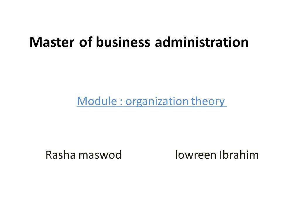 Master of business administration Module : organization theory Rasha maswod lowreen Ibrahim