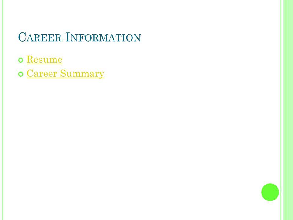 C AREER I NFORMATION Resume Career Summary