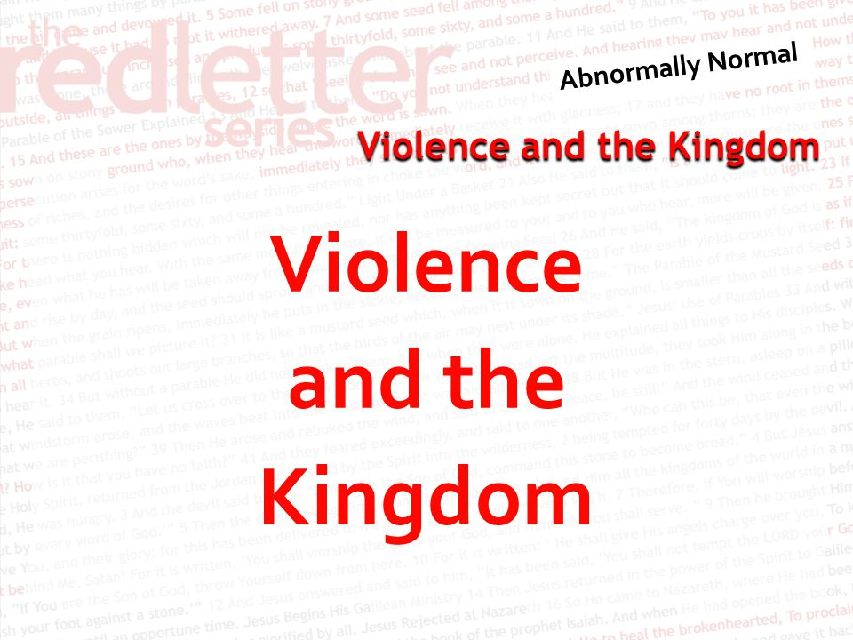 Violence and the Kingdom 40 And if someone wants to sue you and take your tunic, let him have your cloak as well.