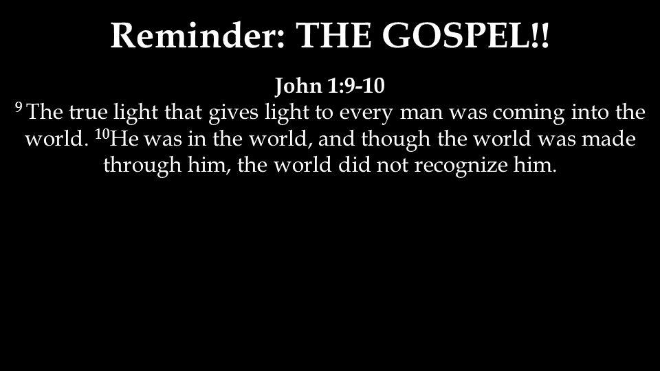 Reminder: THE GOSPEL!.