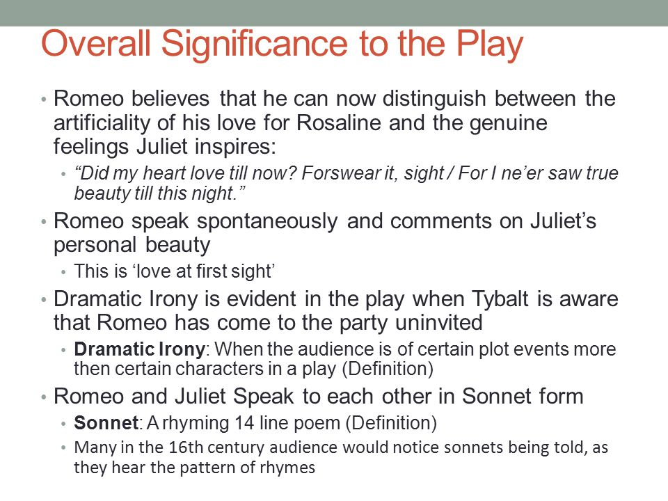 Reasons why Romeo Decides to Speak with Juliet 1.