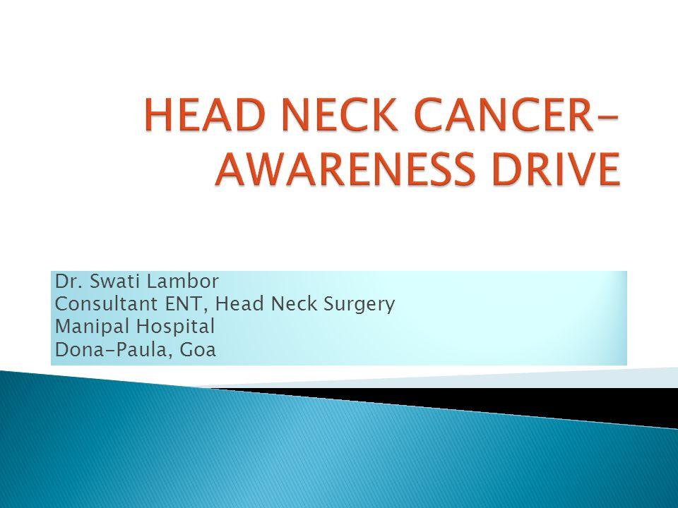 Dr. Swati Lambor Consultant ENT, Head Neck Surgery Manipal Hospital Dona-Paula, Goa