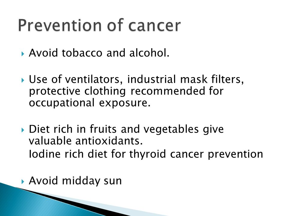  Avoid tobacco and alcohol.