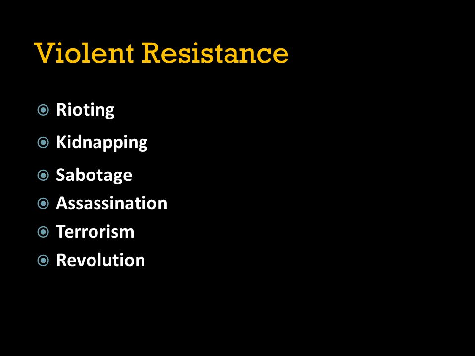 Non-violence  With violence you run a greater risk of being utterly destroyed [the oppressor has more power: India and the British, African Americans and whites]  Violence is cyclical (violence breeds retaliation, etc; increases the hate [Northern Ireland; Palestine; Bosnia; India and Pakistan, etc etc etc])  Don't become what you hate; don't destroy what you are trying to save; violence corrupts  You want to change the oppressor, not destroy him (make the world a better place by bringing your enemy into the right understanding of the truth)