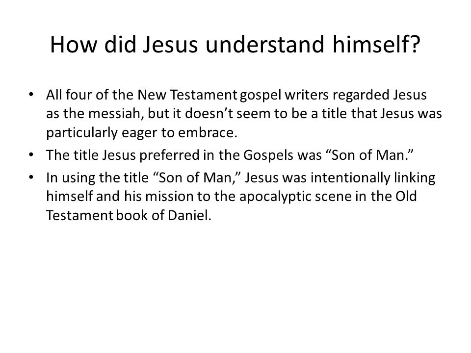 How did Jesus understand himself.