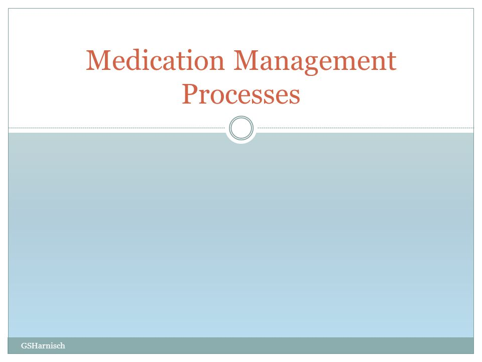 Medication Management Processes GSHarnisch