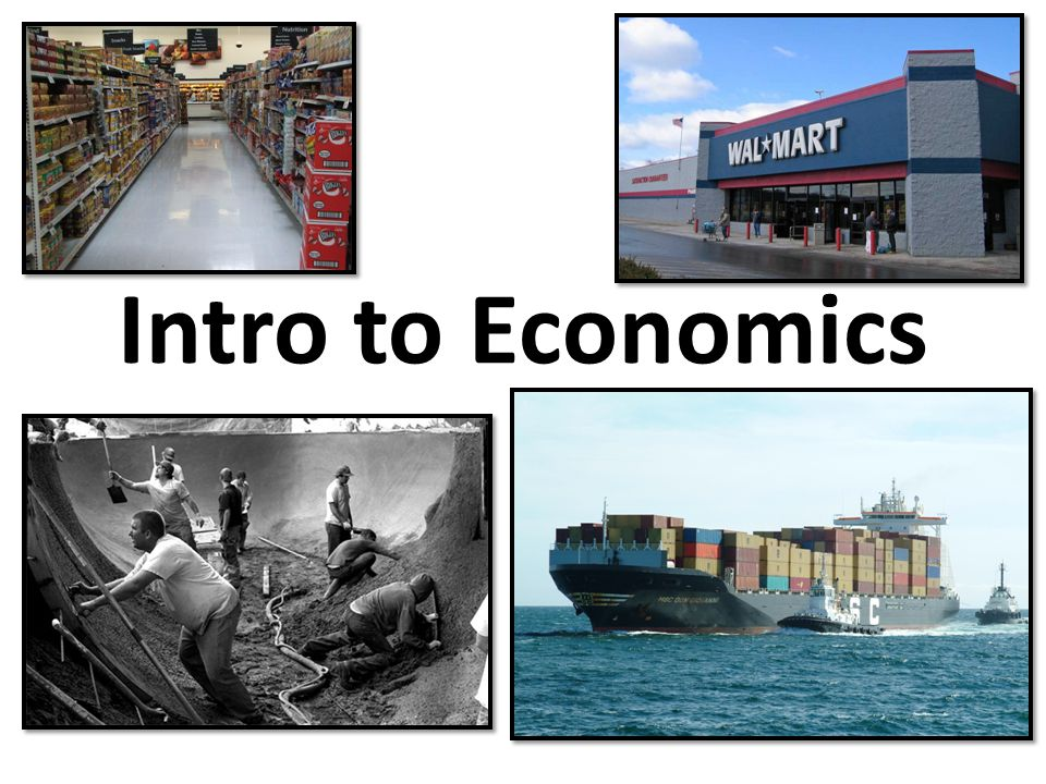 Economics- The study of how people get what they want.