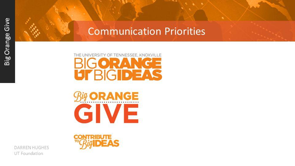 Communication Priorities Big Orange Give DARREN HUGHES UT Foundation