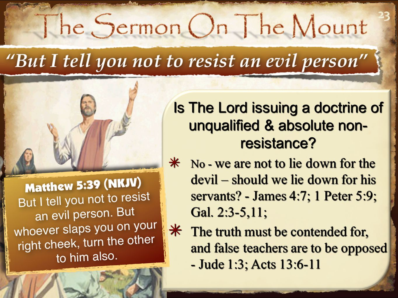 2323 Is The Lord issuing a doctrine of unqualified & absolute non- resistance.