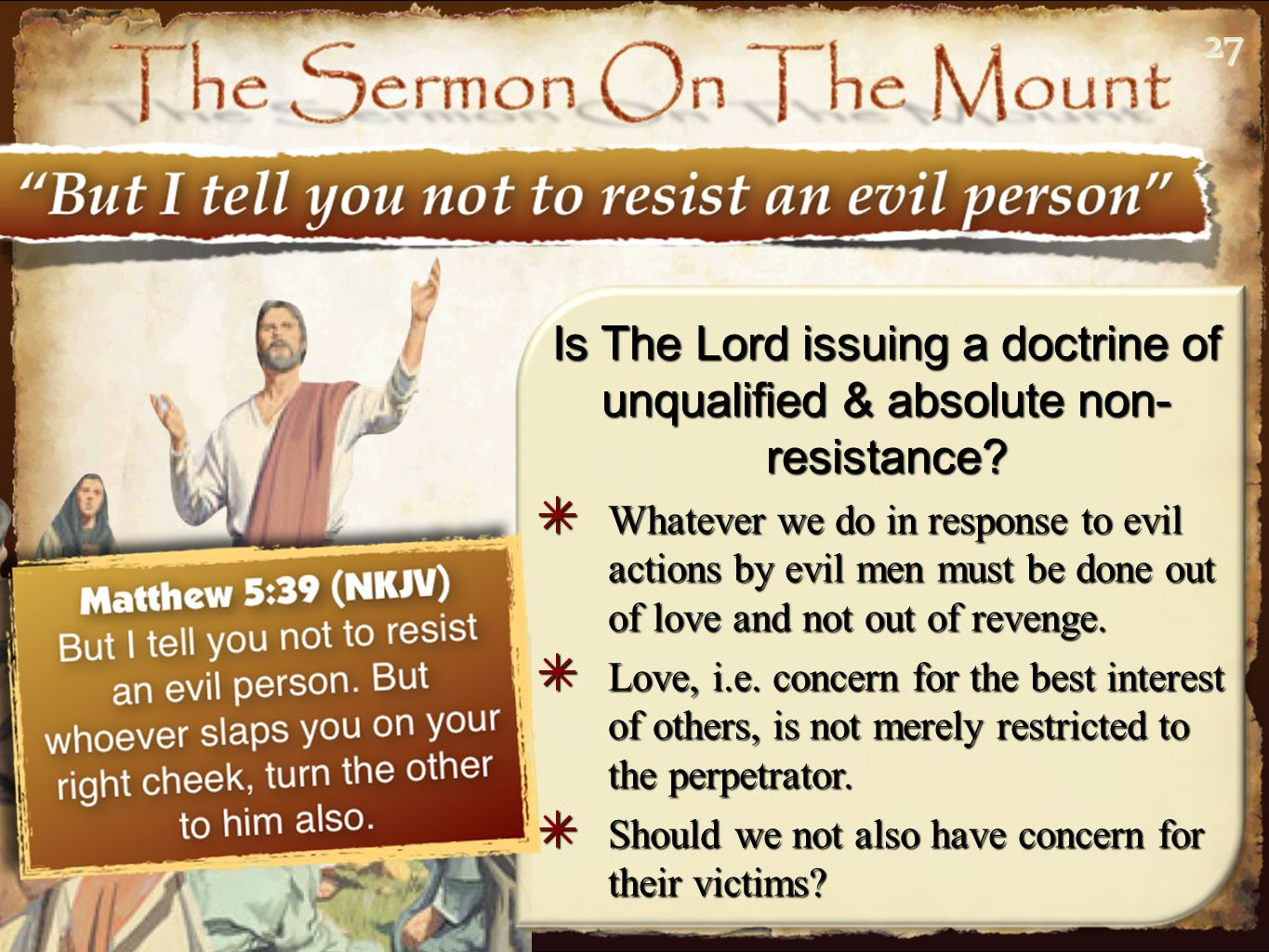 2727 Is The Lord issuing a doctrine of unqualified & absolute non- resistance.