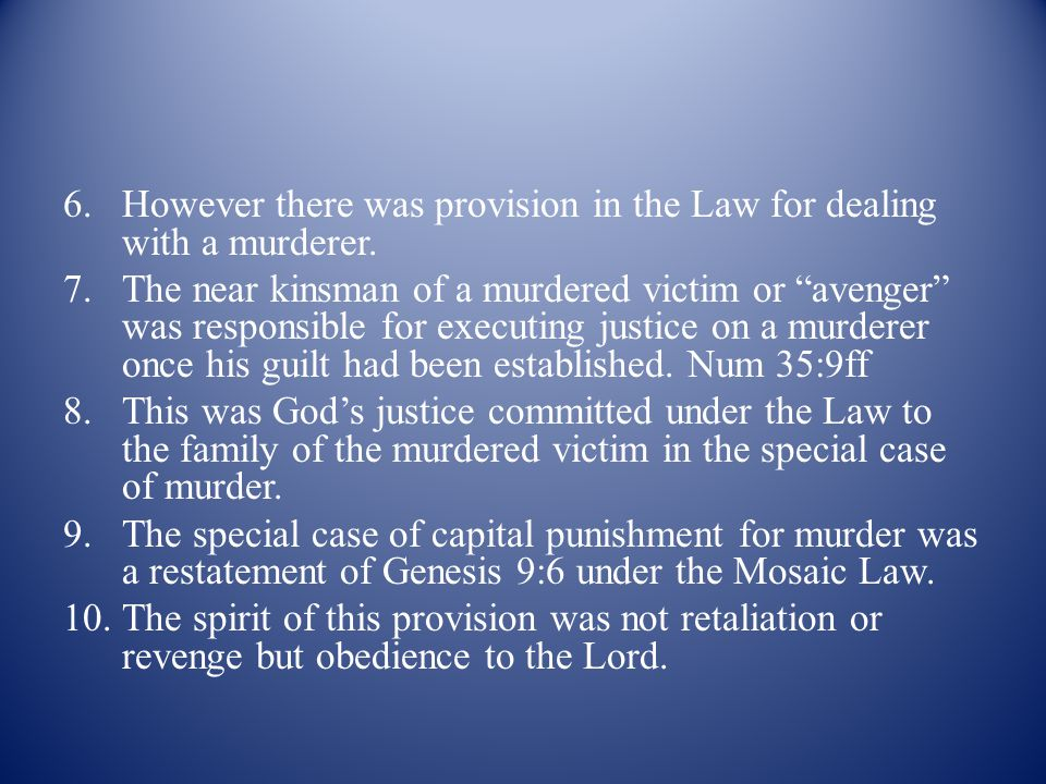 6.However there was provision in the Law for dealing with a murderer.