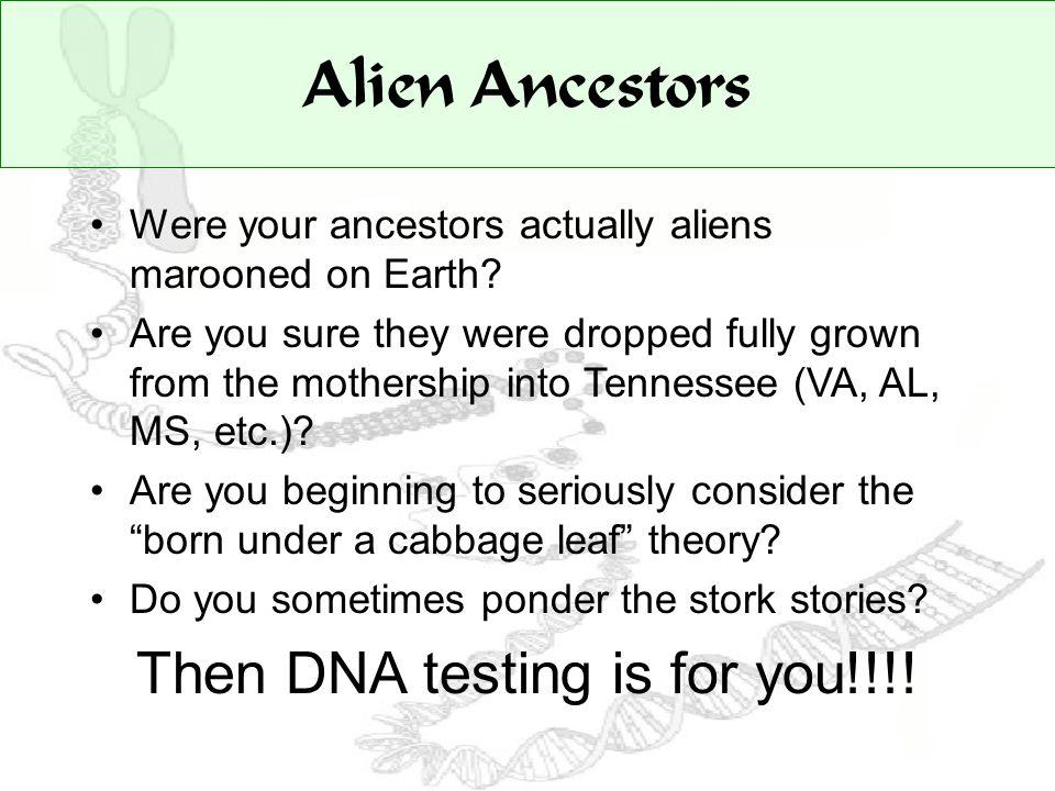 Alien Ancestors Were your ancestors actually aliens marooned on Earth.