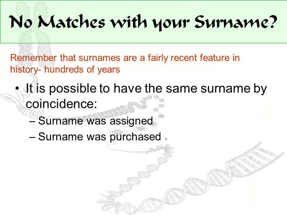 No Matches with your Surname.