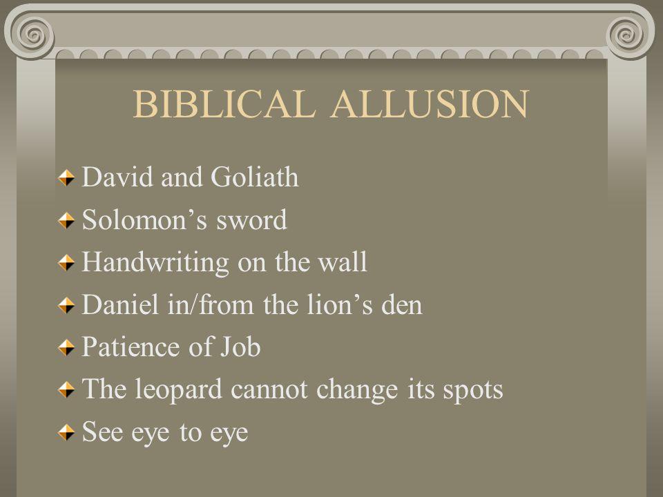 BIBLICAL ALLUSION Eleventh hour The salt of the earth Turn the other cheek A wolf in sheep's clothing A Samaritan/A good Samaritan Prodigal son Doubting Thomas