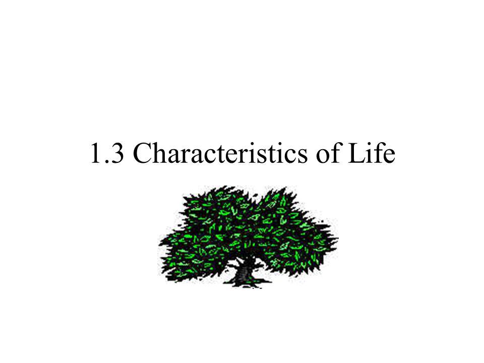 1.3 Characteristics of Life