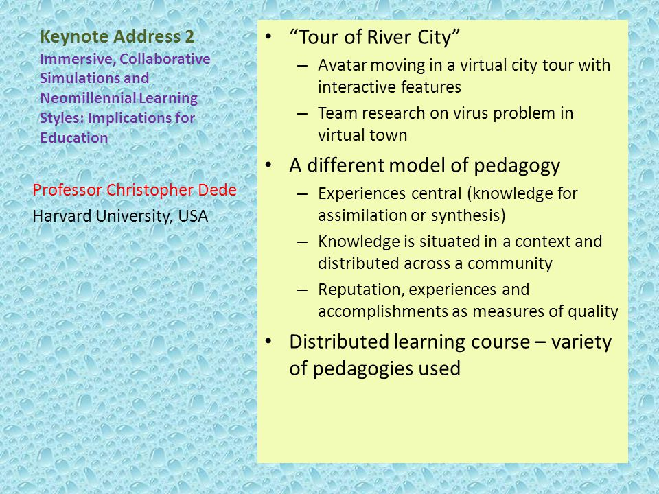 """Keynote Address 2 Immersive, Collaborative Simulations and Neomillennial Learning Styles: Implications for Education """"Tour of River City"""" – Avatar mov"""